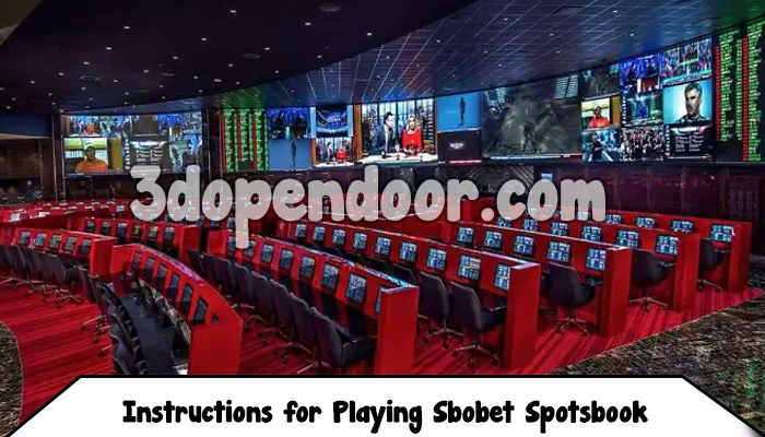 Instructions for Playing Sbobet Spotsbook